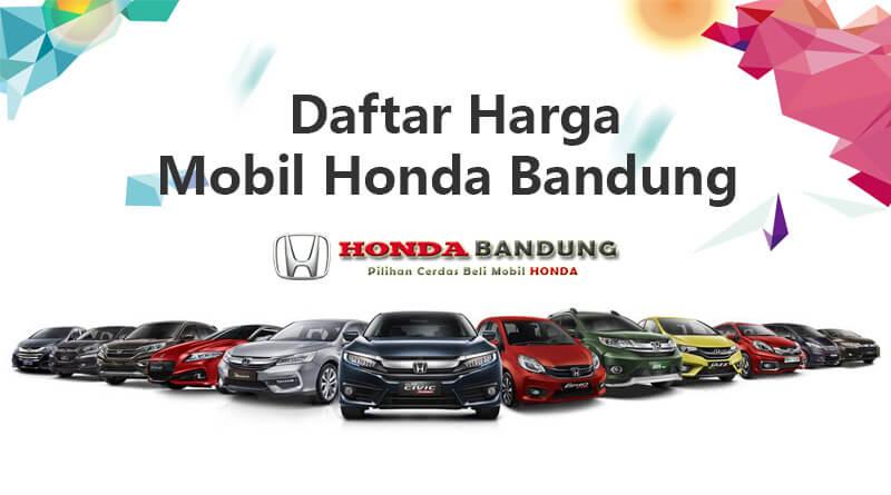Daftar Harga Mobil Honda Dealer Honda Bandung